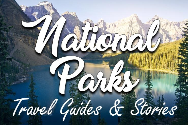 National Parks, Travel Guides and Stories